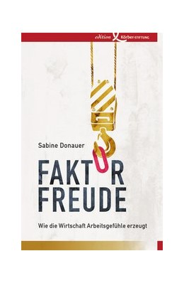Abbildung von Donauer | Faktor Freude | 2015 | Wie die Wirtschaft Arbeitsgefü...