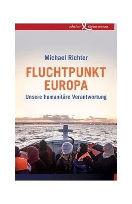 Abbildung von Richter | Fluchtpunkt Europa | 2015 | Unsere humanitäre Verantwortun...