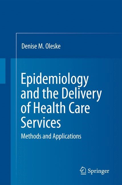 Epidemiology and the Delivery of Health Care Services | Oleske | 3rd ed. 2010, 2014 | Buch (Cover)