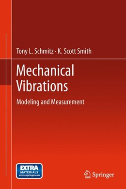 Abbildung von Schmitz / Smith | Mechanical Vibrations | 2012 | 2014 | Modeling and Measurement