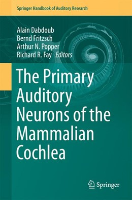 Abbildung von Dabdoub / Fritzsch   The Primary Auditory Neurons of the Mammalian Cochlea   1. Auflage   2015   52   beck-shop.de