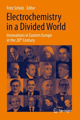 Abbildung von Scholz | Electrochemistry in a Divided World | 1st ed. 2015 | 2015 | Innovations in Eastern Europe ...