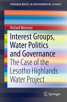 Abbildung von Meissner | Interest Groups, Water Politics and Governance | 1st ed. 2015 | 2015 | The Case of the Lesotho Highla...