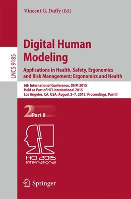 Abbildung von Duffy | Digital Human Modeling: Applications in Health, Safety, Ergonomics and Risk Management: Ergonomics and Health | 1. Auflage | 2015 | beck-shop.de