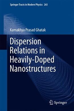 Abbildung von Ghatak | Dispersion Relations in Heavily-Doped Nanostructures | 1st ed. 2016 | 2015 | 265