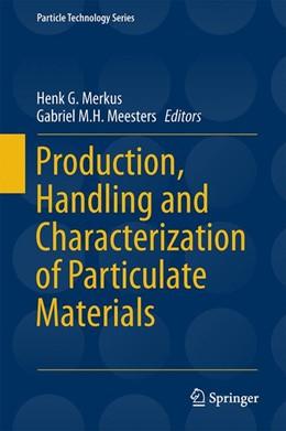 Abbildung von Merkus / Meesters | Production, Handling and Characterization of Particulate Materials | 1. Auflage | 2015 | 25 | beck-shop.de