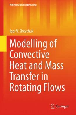 Abbildung von Shevchuk   Modelling of Convective Heat and Mass Transfer in Rotating Flows   1. Auflage   2015   beck-shop.de