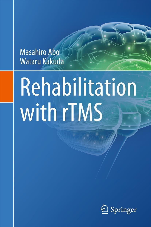 Abbildung von Abo / Kakuda   Rehabilitation with rTMS   1st ed. 2015   2015