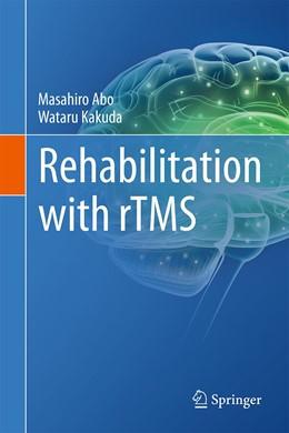Abbildung von Abo / Kakuda | Rehabilitation with rTMS | 1. Auflage | 2015 | beck-shop.de