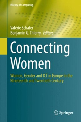 Abbildung von Schafer / Thierry | Connecting Women | 1st ed. 2015 | 2015 | Women, Gender and ICT in Europ...