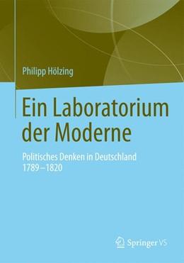 Abbildung von Hölzing | Ein Laboratorium der Moderne | 2015 | 2015 | Politisches Denken in Deutschl...