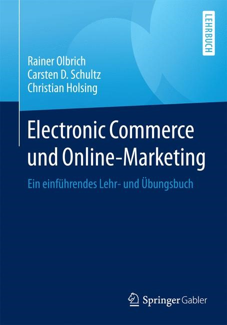 Electronic Commerce und Online-Marketing | Olbrich / Schultz / Holsing | 2015, 2015 | Buch (Cover)