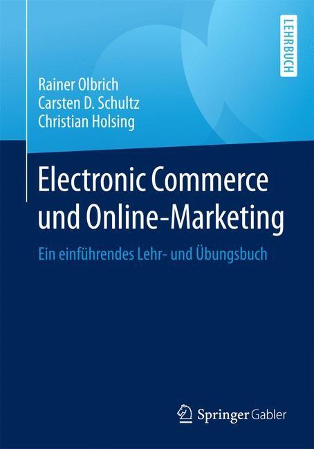 Abbildung von Olbrich / Schultz / Holsing | Electronic Commerce und Online-Marketing | 2015 | 2015