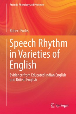 Abbildung von Fuchs | Speech Rhythm in Varieties of English | 1st ed. 2016 | 2015 | Evidence from Educated Indian ...