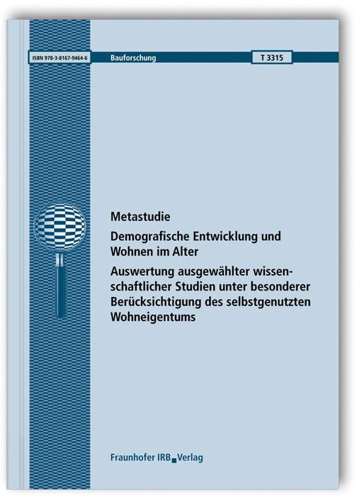 Abbildung von Böhmer / Simon | Metastudie: Demografische Entwicklung und Wohnen im Alter. Auswertung ausgewählter wissenschaftlicher Studien unter besonderer Berücksichtigung des selbstgenutzten Wohneigentums | 2015
