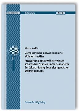 Abbildung von Böhmer / Simon | Metastudie: Demografische Entwicklung und Wohnen im Alter. Auswertung ausgewählter wissenschaftlicher Studien unter besonderer Berücksichtigung des selbstgenutzten Wohneigentums | 2015 | 3315