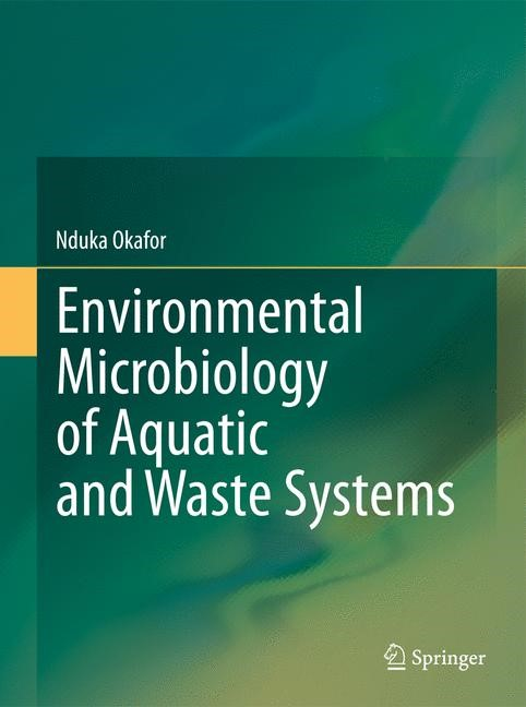 Environmental Microbiology of Aquatic and Waste Systems | Okafor | 2011, 2014 | Buch (Cover)