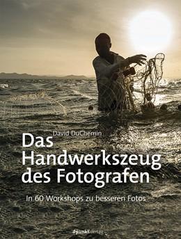 Abbildung von DuChemin / Kommer | Das Handwerkszeug des Fotografen | 1. Auflage | 2015 | beck-shop.de