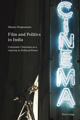 Abbildung von Pongiyannan   Film and Politics in India   2015   Cinematic Charisma as a Gatewa...   7
