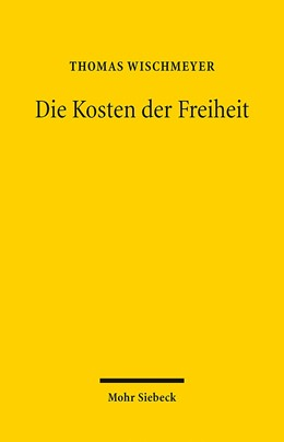 Abbildung von Wischmeyer   Die Kosten der Freiheit   2015   Grundrechtsschutz und Haushalt...