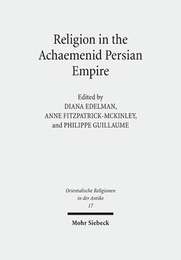 Abbildung von Edelman / Fitzpatrick-McKinley / Guillaume | Religion in the Achaemenid Persian Empire | 2016 | Emerging Judaisms and Trends | 17