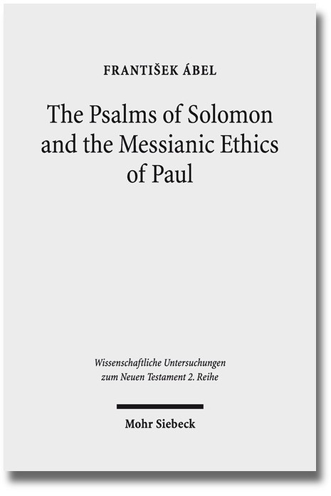 The Psalms of Solomon and the Messianic Ethics of Paul | Ábel, 2016 | Buch (Cover)