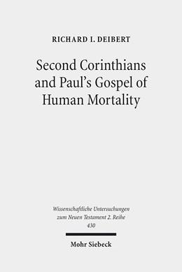 Abbildung von Deibert | Second Corinthians and Paul's Gospel of Human Mortality | 1. Auflage | 2017 | 430 | beck-shop.de
