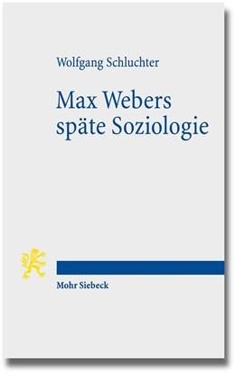 Abbildung von Schluchter   Max Webers späte Soziologie   2016