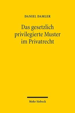 Abbildung von Damler | Das gesetzlich privilegierte Muster im Privatrecht | 1. Auflage | 2015 | beck-shop.de