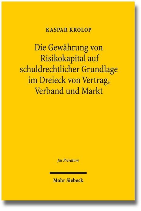 Die Gewährung von Risikokapital auf schuldrechtlicher Grundlage im Dreieck von Vertrag, Verband und Markt | Krolop, 2019 | Buch (Cover)