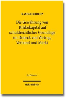 Abbildung von Krolop | Die Gewährung von Risikokapital auf schuldrechtlicher Grundlage im Dreieck von Vertrag, Verband und Markt | 1. Auflage | 2021 | beck-shop.de