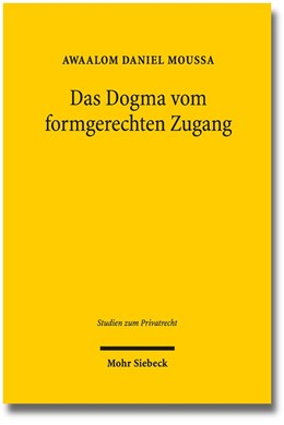 Abbildung von Moussa | Das Dogma vom formgerechten Zugang | 2016 | Zugleich ein Plädoyer für die ... | 50