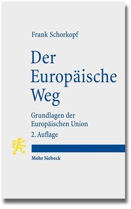 Abbildung von Schorkopf   Der Europäische Weg   2., aktualisierte und erweiterte Auflage   2015   Grundlagen der Europäischen Un...