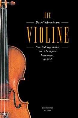 Abbildung von Schoenbaum | Die Violine | 2015 | Eine Kulturgeschichte des viel...