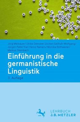 Abbildung von Meibauer / Demske / Geilfuß-Wolfgang | Einführung in die germanistische Linguistik | 3., überarbeitete und aktualisierte Auflage | 2015 | Einführung in die Kerngebiete ...