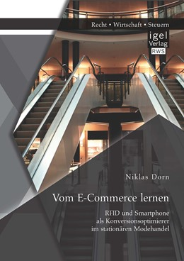 Abbildung von Dorn | Vom E-Commerce lernen: RFID und Smartphone als Konversionsoptimierer im stationären Modehandel | 2015