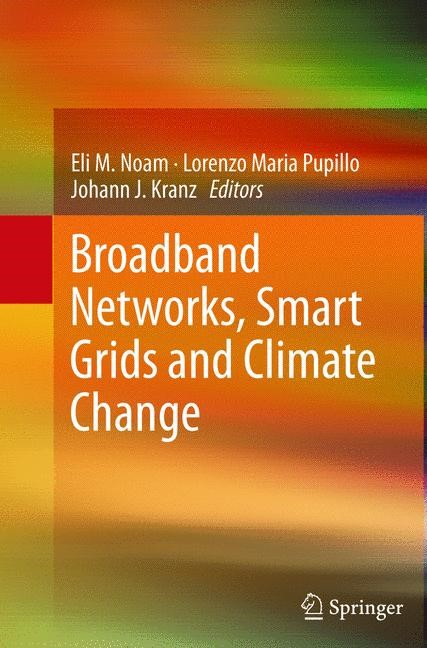 Broadband Networks, Smart Grids and Climate Change | Noam / Pupillo / Kranz | 2013, 2015 | Buch (Cover)