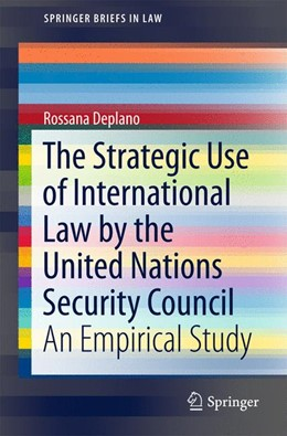 Abbildung von Deplano | The Strategic Use of International Law by the United Nations Security Council | 1. Auflage | 2015 | beck-shop.de