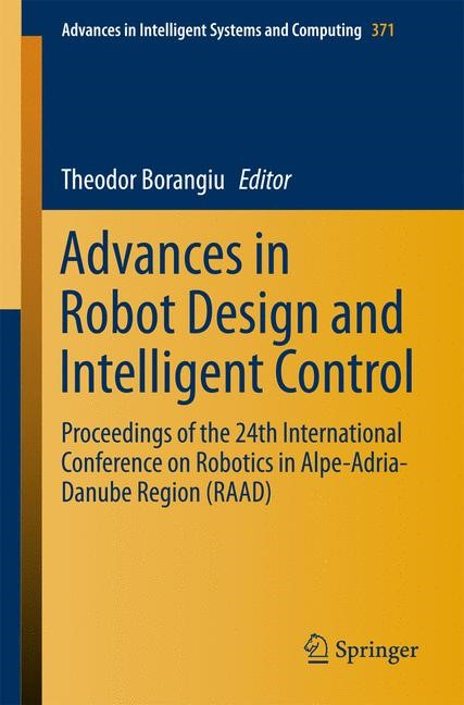 Advances in Robot Design and Intelligent Control | Borangiu | 1st ed. 2016, 2015 | Buch (Cover)