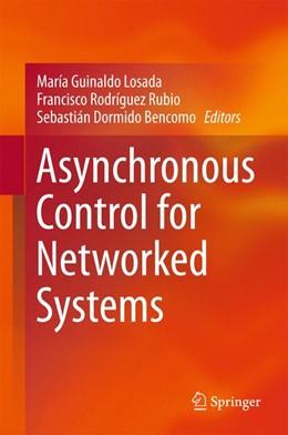 Abbildung von Guinaldo Losada / Rodríguez Rubio   Asynchronous Control for Networked Systems   1. Auflage   2015   beck-shop.de