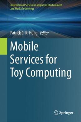 Abbildung von Hung | Mobile Services for Toy Computing | 1. Auflage | 2015 | beck-shop.de