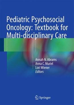 Abbildung von Abrams / Muriel / Wiener | Pediatric Psychosocial Oncology: Textbook for Multidisciplinary Care | 1st ed. 2016 | 2015