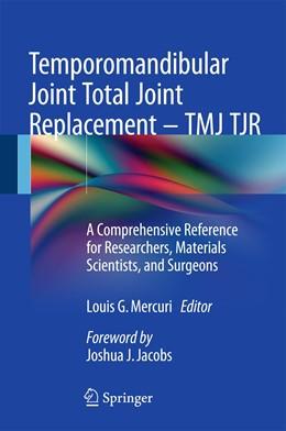 Abbildung von Mercuri | Temporomandibular Joint Total Joint Replacement – TMJ TJR | 1st ed. 2016 | 2015 | A Comprehensive Reference for ...