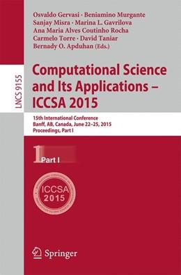 Abbildung von Gervasi / Murgante / Misra / Gavrilova / Rocha / Torre / Taniar / Apduhan   Computational Science and Its Applications -- ICCSA 2015   2015   2015   15th International Conference,...