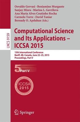Abbildung von Gervasi / Murgante / Misra / Gavrilova / Rocha / Torre / Taniar / Apduhan | Computational Science and Its Applications -- ICCSA 2015 | 2015 | 2015 | 15th International Conference,...