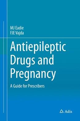 Abbildung von Eadie / Vajda | Antiepileptic Drugs and Pregnancy | 1. Auflage | 2015 | beck-shop.de