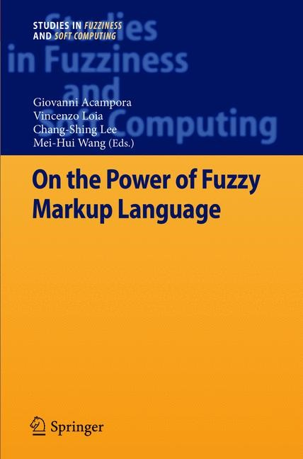 On the Power of Fuzzy Markup Language | Acampora / Loia / Lee / Wang | 2013, 2015 | Buch (Cover)
