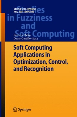 Abbildung von Melin / Castillo | Soft Computing Applications in Optimization, Control, and Recognition | 2013 | 2015 | 294