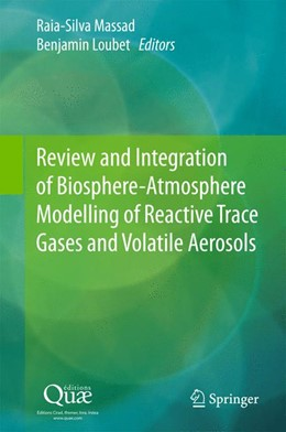 Abbildung von Massad / Loubet   Review and Integration of Biosphere-Atmosphere Modelling of Reactive Trace Gases and Volatile Aerosols   1st ed. 2015   2015