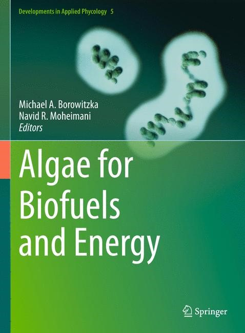 Algae for Biofuels and Energy | Borowitzka / Moheimani | 2013, 2015 | Buch (Cover)